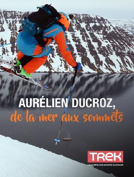 Trek - Aurélien Ducroz, de la mer aux sommets