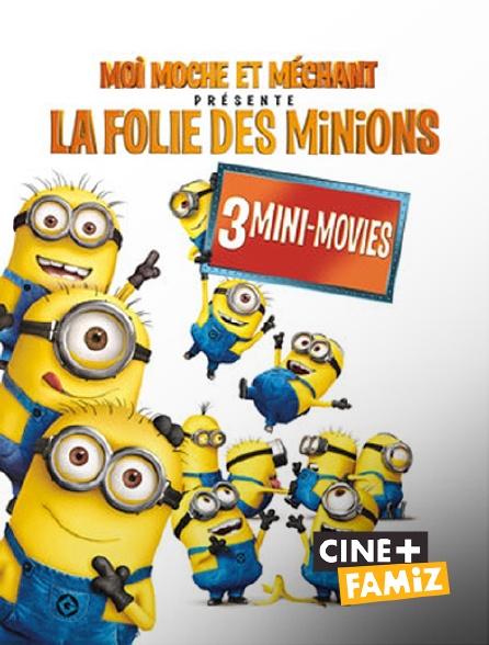 Ciné+ Famiz - Moi, moche et méchant présente : la folie des Minions