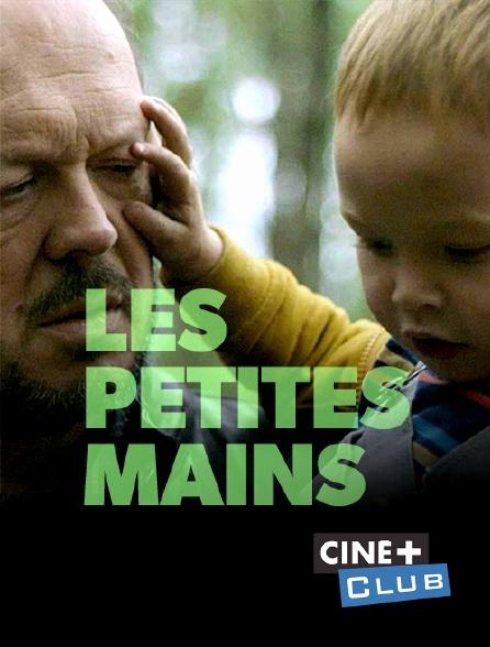 Ciné+ Club - Les petites mains
