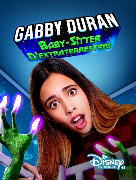 Disney Channel +1 - Gabby Duran, Baby-sitter d'extraterrestres