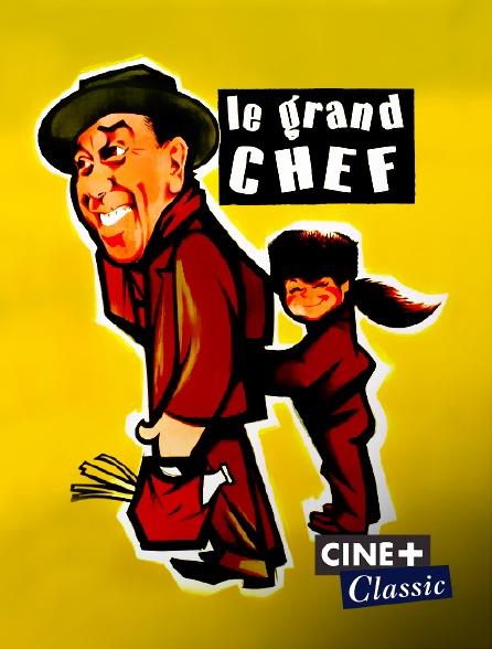 Ciné+ Classic - Le grand chef