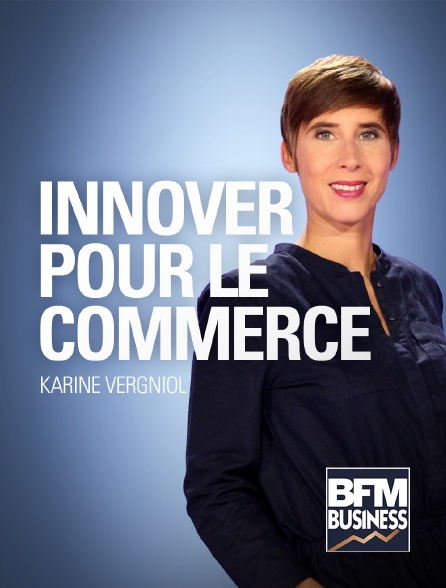 BFM Business - Innover pour le commerce