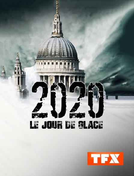 TFX - 2020 : le jour de glace