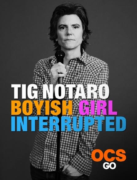 OCS Go - Tig Notaro : Boyish Girl Interrupted