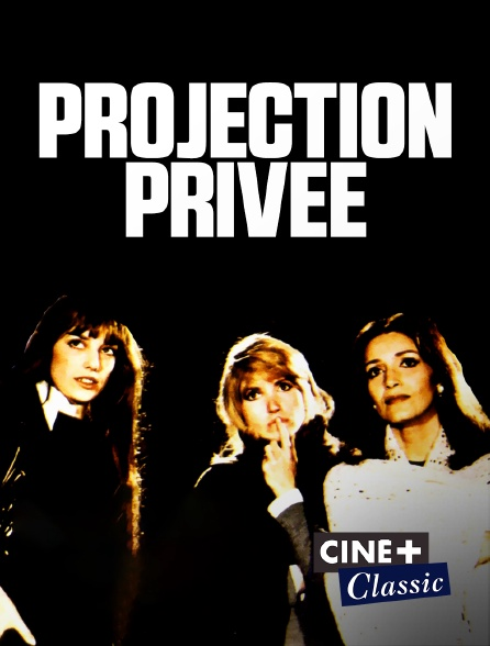 Ciné+ Classic - Projection privée