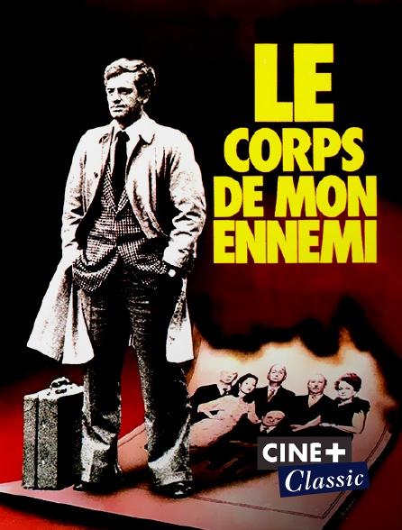 Ciné+ Classic - Le corps de mon ennemi