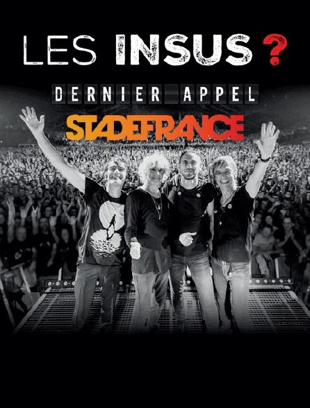 Les Insus ? dernier appel au Stade de France