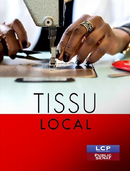 LCP Public Sénat - Tissu local