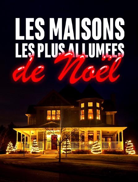 Les maisons les plus allumées de Noël