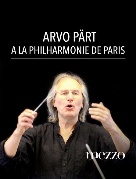 Mezzo - Arvo Pärt à la Philharmonie de Paris