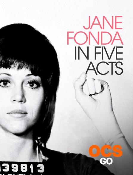 OCS Go - Jane Fonda in Five Acts
