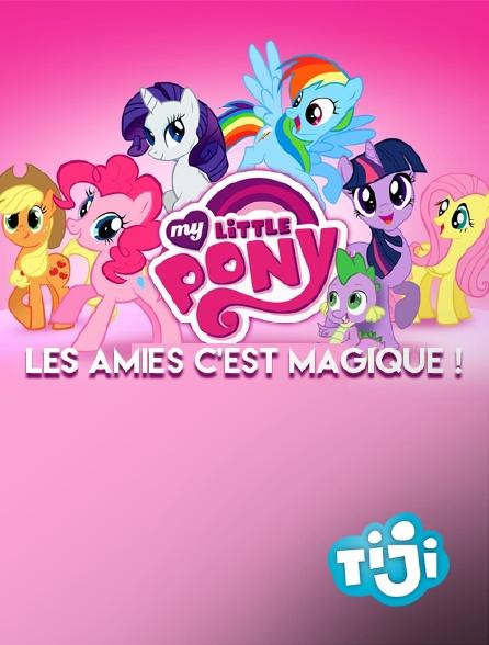 TIJI - My Little Pony, les amies c'est magique !