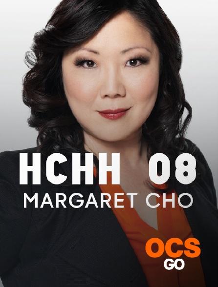 OCS Go - HCHH 08 : Margaret Cho