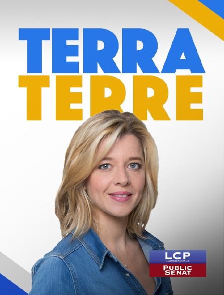 LCP Public Sénat - Terra Terre