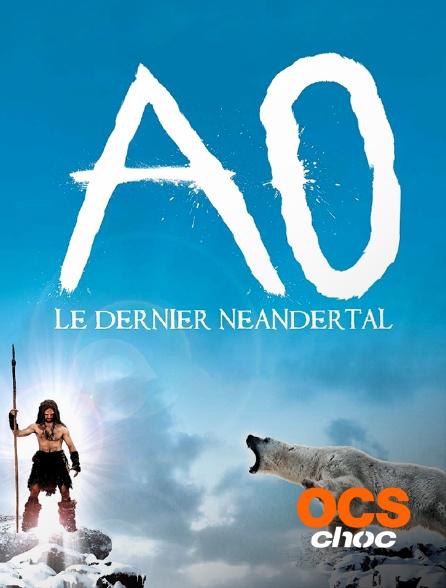 OCS Choc - Ao, le dernier Néandertal