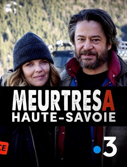 France 3 - Meurtres A : Haute-Savoie