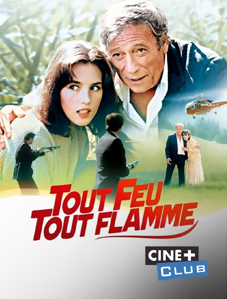 Ciné+ Club - Tout feu, tout flamme