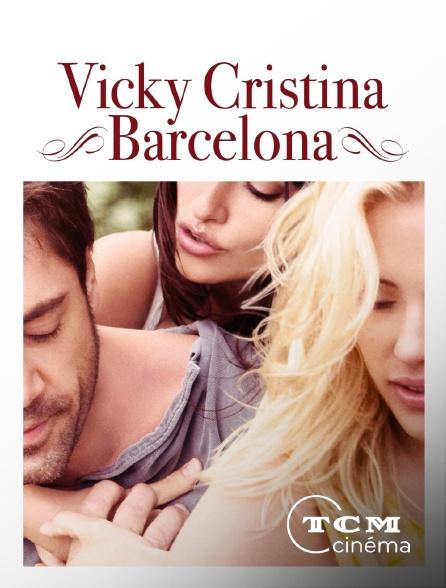 TCM Cinéma - Vicky Cristina Barcelona
