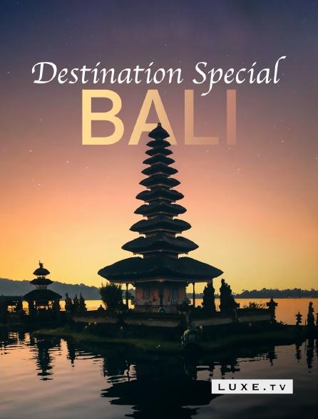 Luxe TV - Destination Special Bali