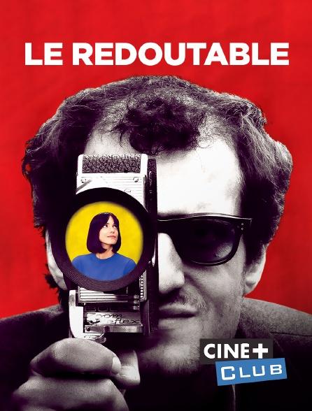 Ciné+ Club - Le redoutable