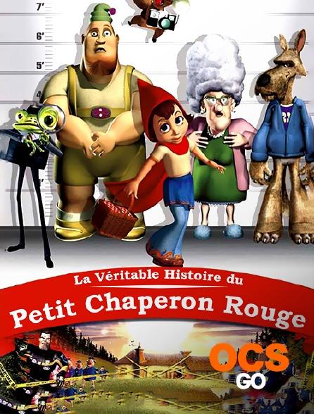 OCS Go - La véritable histoire du Petit Chaperon rouge