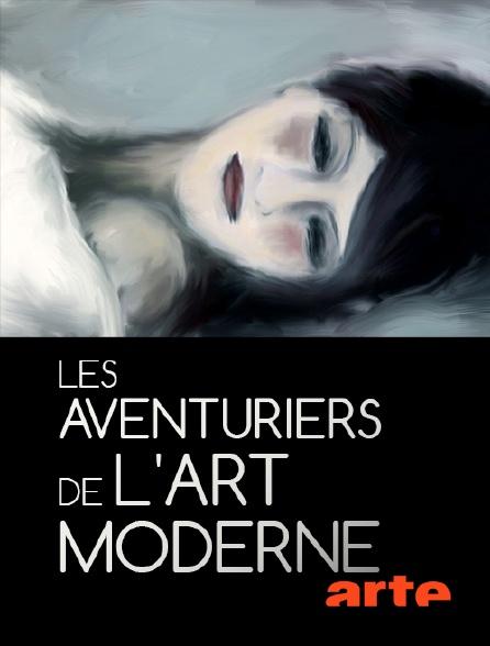 Arte - Les aventuriers de l'art moderne