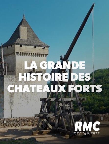 RMC Découverte - La grande histoire des châteaux forts