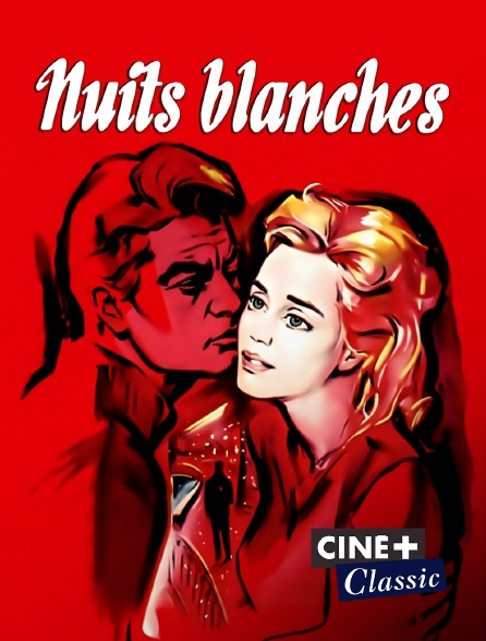 Ciné+ Classic - Nuits blanches