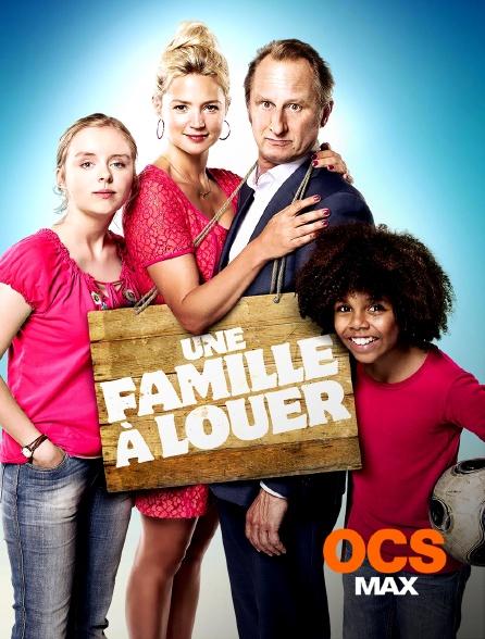 OCS Max - Une famille à louer