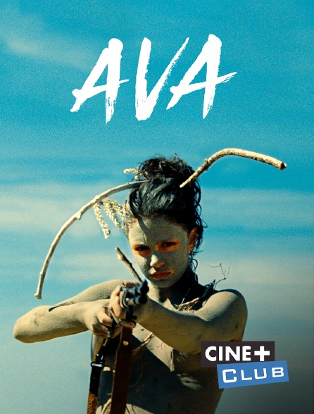 Ciné+ Club - Ava