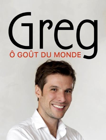 Greg ô goût du monde