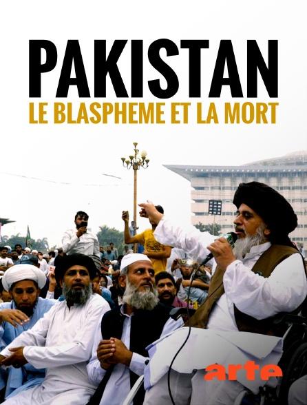 Arte - Pakistan : Le blasphème et la mort