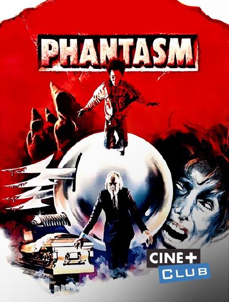 Ciné+ Club - Phantasm