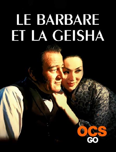 OCS Go - Le barbare et la geisha