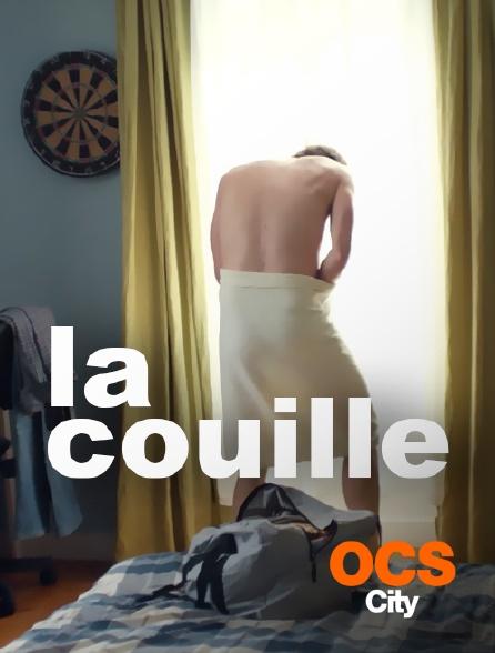 OCS City - La couille