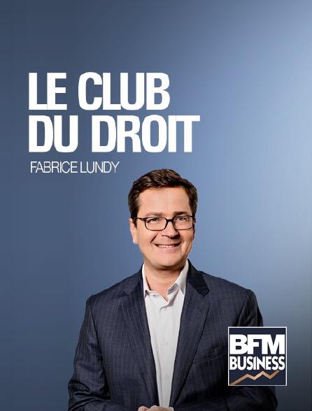 BFM Business - Le club du droit