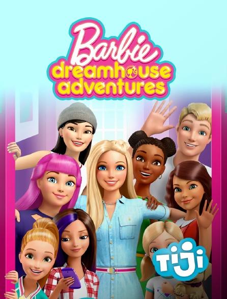 TIJI - Barbie Dreamhouse Adventures