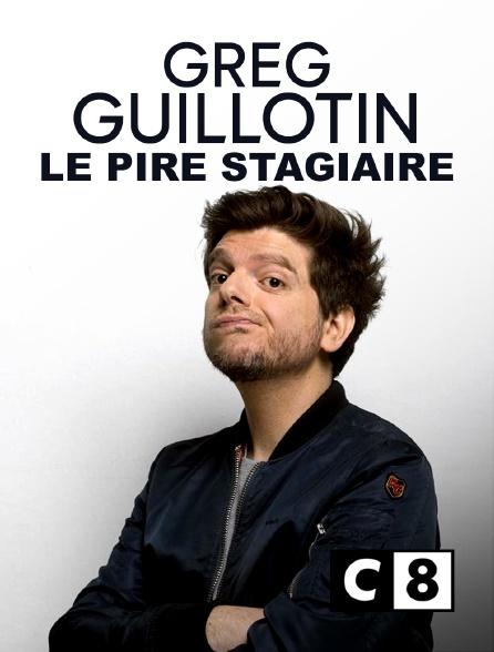 C8 - Greg Guillotin, le pire stagiaire