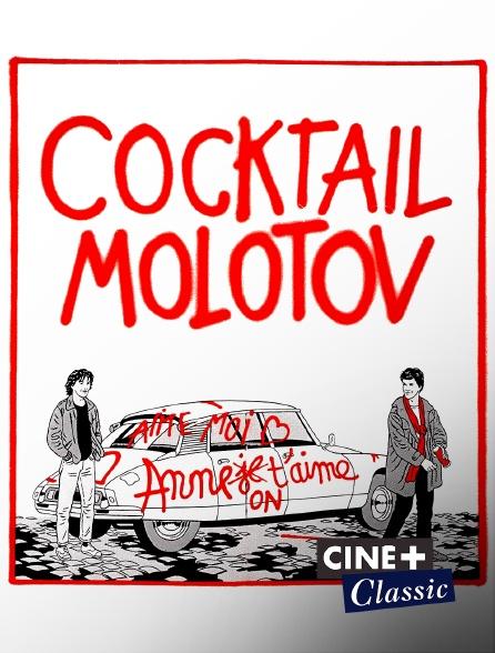 Ciné+ Classic - Cocktail Molotov