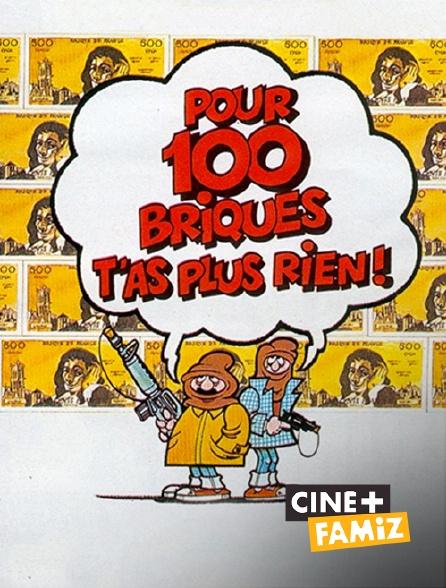 Ciné+ Famiz - Pour cent briques t'as plus rien !