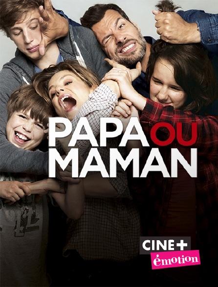 Ciné+ Emotion - Papa ou maman en replay