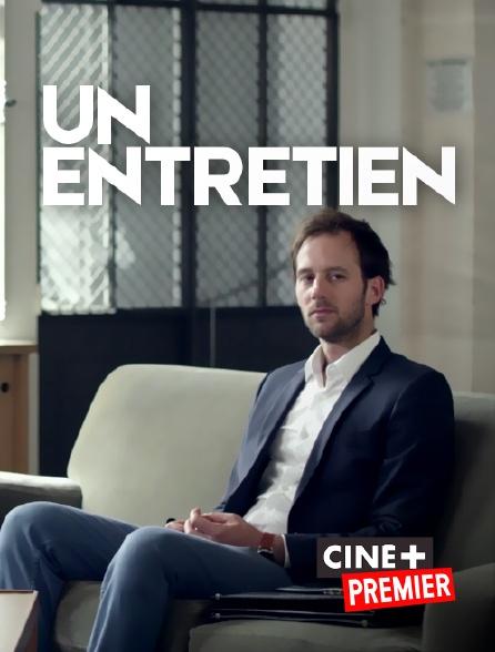 Ciné+ Premier - Un entretien