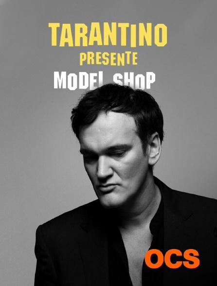 OCS - Tarantino présente : Model Shop