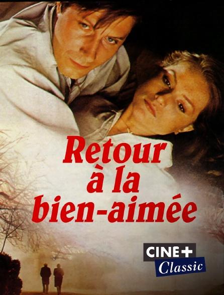 Ciné+ Classic - Retour à la bien-aimée