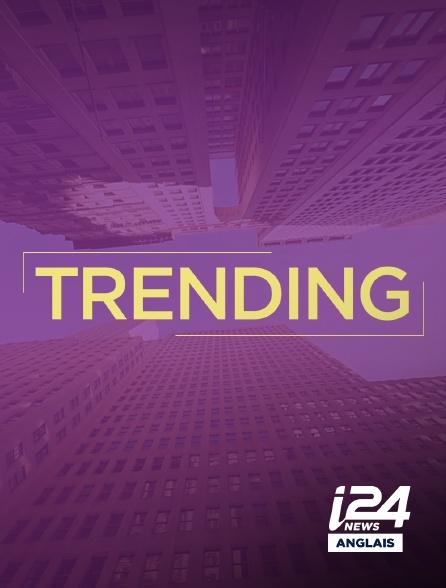 i24 News Anglais - Trending