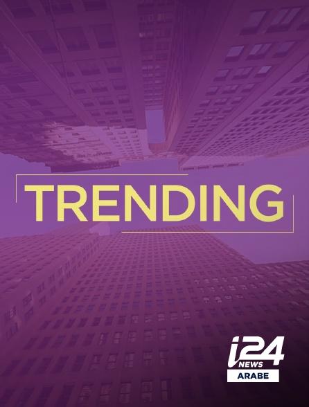 i24 News Arabe - Trending