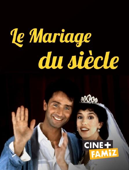 Ciné+ Famiz - Le mariage du siècle