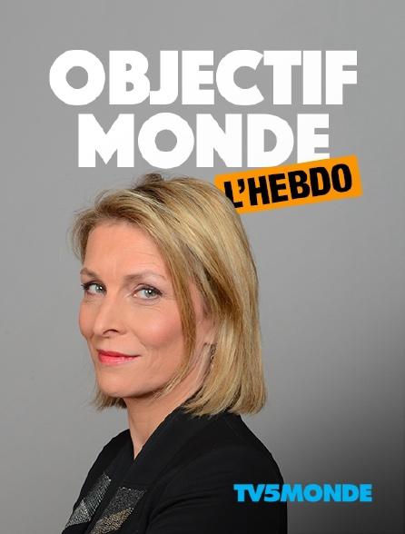 TV5MONDE - Objectif Monde : l'hebdo