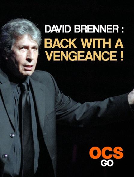 OCS Go - David Brenner : Back With A Vengeance !