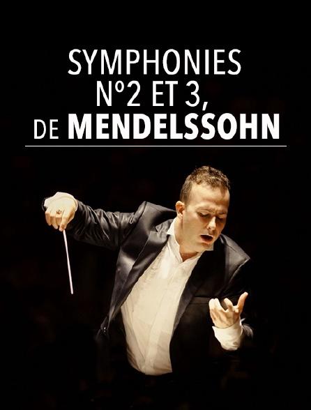 Symphonies n°2 et 3 de Mendelssohn